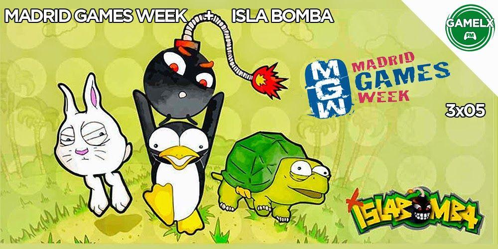 GAMELX FM 3×05 – Isla Bomba + MGW