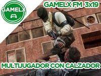 GAMELX FM 3×19 – Multijugador metido con calzador