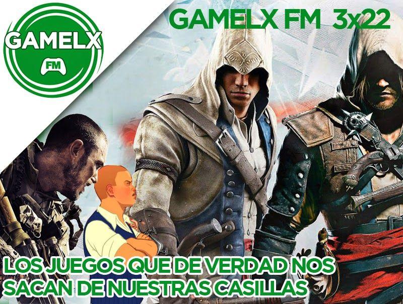 GAMELX FM 3×22 – Los Juegos que de verdad nos sacan de nuestras casillas
