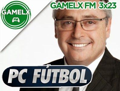 GAMELX FM 3×23 – PC Fútbol