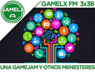 GAMELX FM 3×38 – Una GameJam y otros menesteres