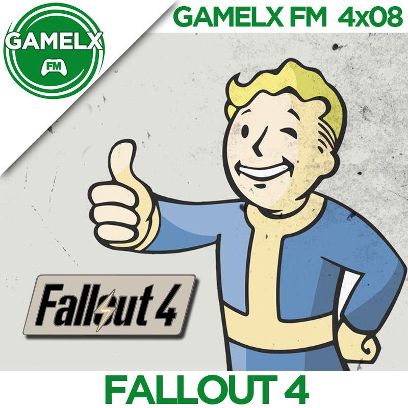 GAMELX FM 4×08 – Fallout 4