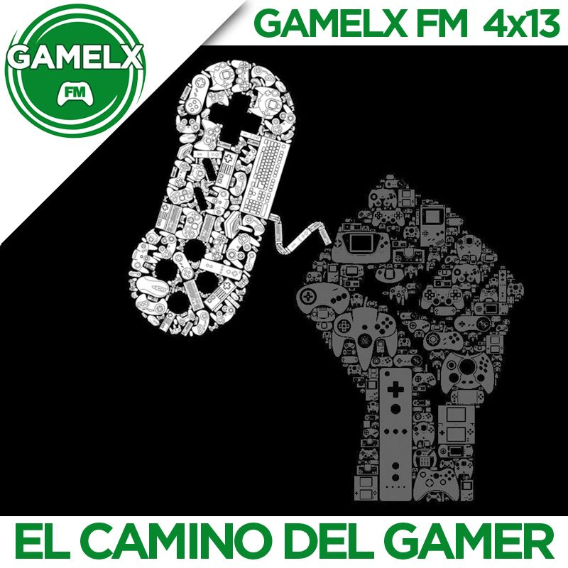 GAMELX FM 4×13 – El Camino del Gamer