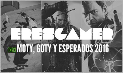 EresGamer 1×03 – MOTY, GOTY 2015 Y Esperados 2016
