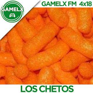 GAMELX FM 4×18 – Los Chetos