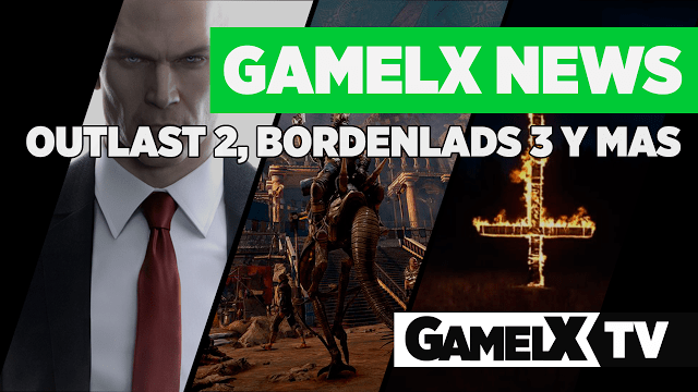 GAMELX NEWS – Outlast 2, Borderlands 3 y mas…