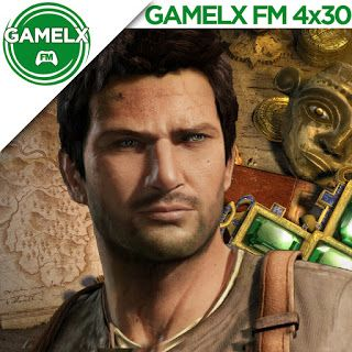 GAMELX FM 4×30 – Saga Uncharted