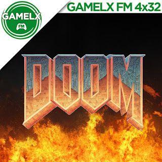GAMELX FM 4×32 – Especial Saga Doom