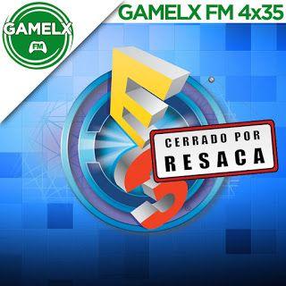 GAMELX FM 4×35 – Resaca del E3