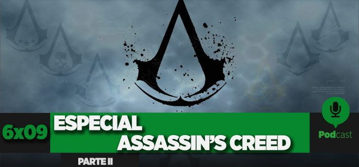GAMELX 6×09 – Especial Assassin's Creed (Parte 2)