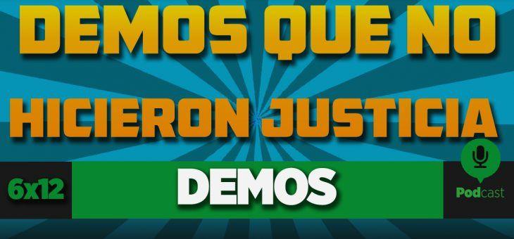 GAMELX 6×12 – Demos que no hicieron justicia