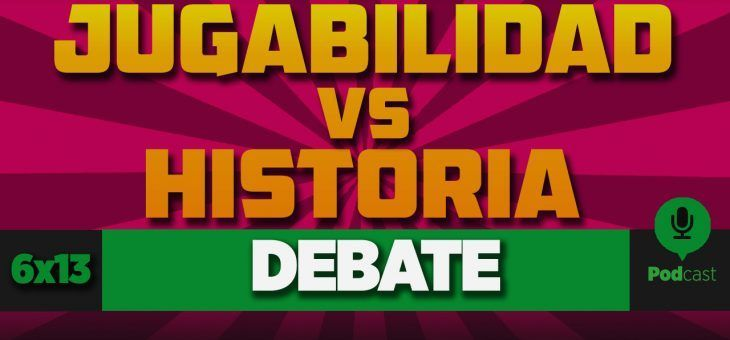 GAMELX 6×13 – Jugabilidad vs Historia