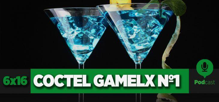 GAMELX 6×16 – Cóctel GAMELX nº1